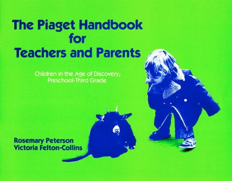 Piaget: A Handbook for Parents and Teachers in the Age of Discovery  N/A edition cover