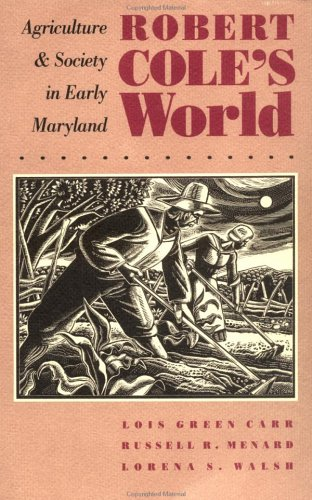 Robert Cole's World Agriculture and Society in Early Maryland  1991 edition cover