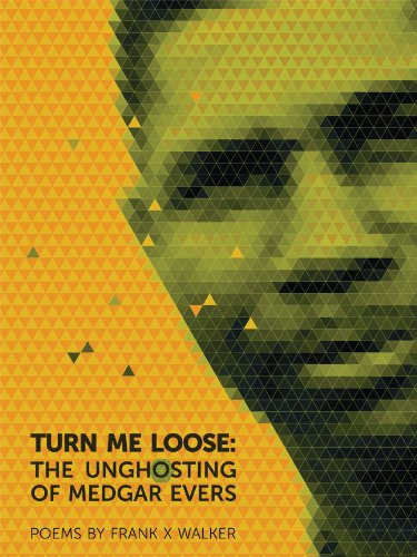 Turn Me Loose The Unghosting of Medgar Evers  2013 edition cover