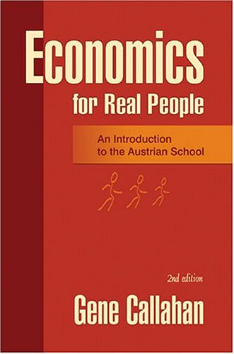 Economics for Real People : An Introduction to the Austrian School 2nd 2004 edition cover