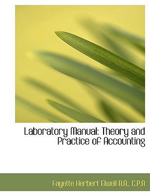Laboratory Manual Theory and Practice of Accounting N/A 9781115211413 Front Cover