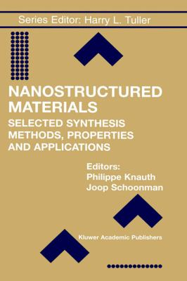 Nanostructured Materials Selected Synthesis Methods, Properties and Applications  2002 9781402072413 Front Cover