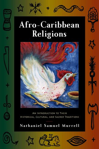 Afro-Caribbean Religions An Introduction to Their Historical, Cultural, and Sacred Traditions  2009 9781439900413 Front Cover