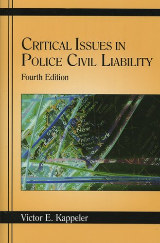 Critical Issues in Police Civil Liability  4th 2006 9781577664413 Front Cover