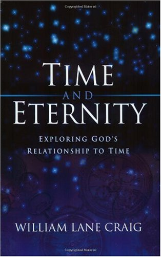 Time and Eternity Exploring God's Relationship to Time  2001 edition cover