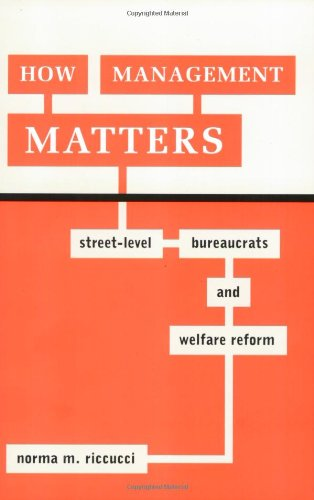 How Management Matters Street-Level Bureaucrats and Welfare Reform  2005 edition cover