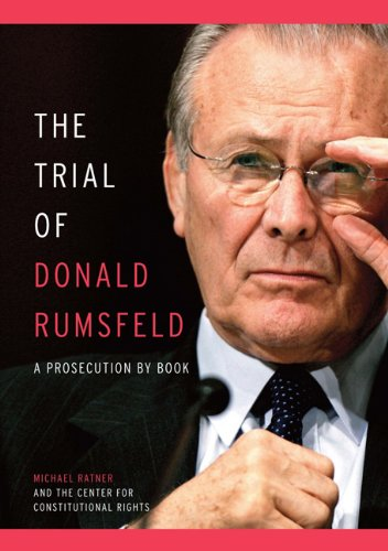 Trial of Donald Rumsfeld A Prosecution by Book  2008 9781595583413 Front Cover
