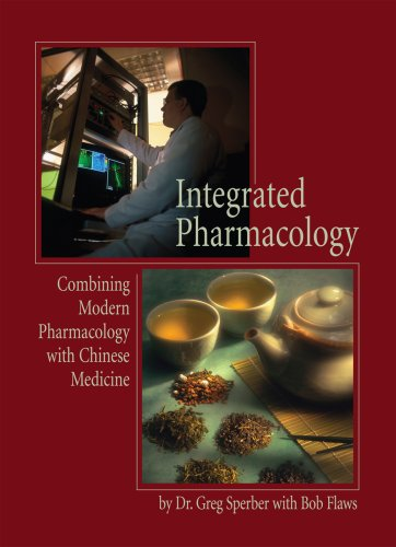 Integrated Pharmacology; Combining Modern Pharmacology with Chinese Medicine N/A edition cover