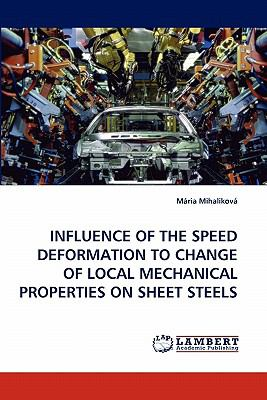 Influence of the Speed Deformation to Change of Local Mechanical Properties on Sheet Steels  N/A 9783838387413 Front Cover