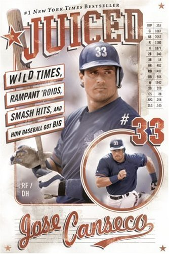 Juiced Wild Times, Rampant 'Roids, Smash Hits, and How Baseball Got Big N/A edition cover