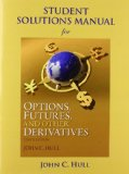 Student Solutions Manual for Options, Futures, and Other Derivatives  9th 2015 edition cover