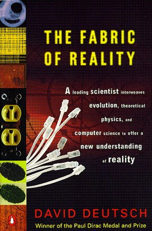 Fabric of Reality A Leading Scientist Interweaves Evolution, Theoretical Physics, and Computer Science to Offer a New Understanding of Reality  1997 edition cover