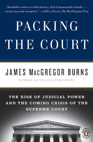Packing the Court The Rise of Judicial Power and the Coming Crisis of the Supreme Court N/A 9780143117414 Front Cover