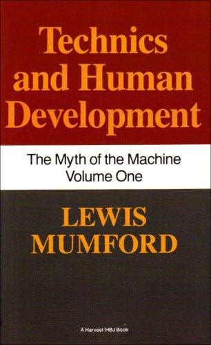 Technics and Human Development The Myth of the Machine, Vol. I  1971 (Reprint) edition cover