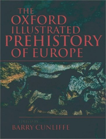 Oxford Illustrated History of Prehistoric Europe   2001 edition cover
