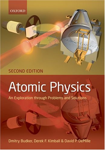 Atomic Physics An Exploration Through Problems and Solutions 2nd 2008 9780199532414 Front Cover