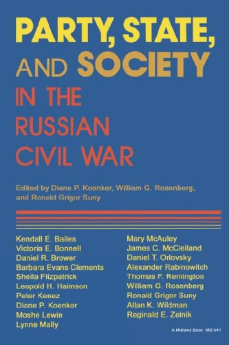 Party, State, and Society in the Russian Civil War Explorations in Social History  1989 9780253205414 Front Cover