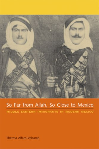 So Far from Allah, So Close to Mexico Middle Eastern Immigrants in Modern Mexico  2007 edition cover