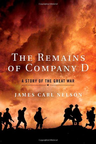Remains of Company D A Story of the Great War N/A 9780312650414 Front Cover