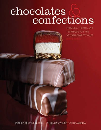 Chocolates and Confections Formula, Theory, and Technique for the Artisan Confectioner 2nd 2013 edition cover