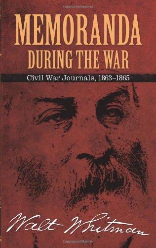 Memoranda During the War Civil War Journals, 1863-1865  2010 edition cover