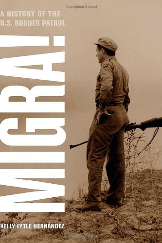 Migra! A History of the U. S. Border Patrol  2010 edition cover