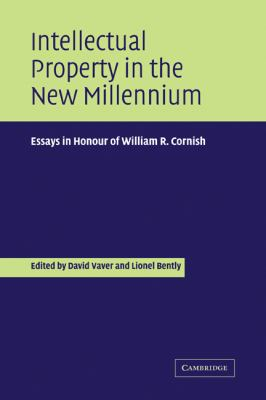 Intellectual Property in the New Millennium Essays in Honour of William R. Cornish  2010 9780521173414 Front Cover