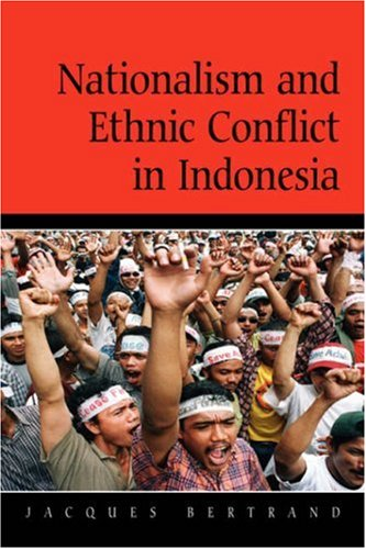 Nationalism and Ethnic Conflict in Indonesia   2004 edition cover