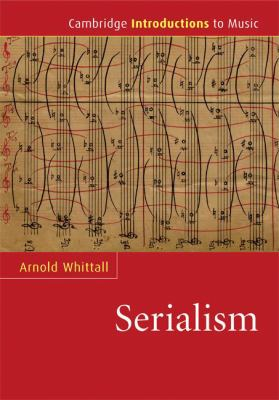 Serialism   2008 9780521863414 Front Cover