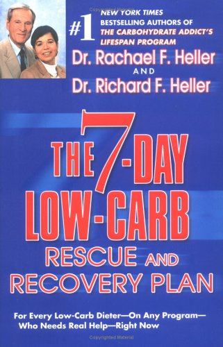 7-Day Low-Carb Rescue and Recovery Plan For Every Low-Carb Dieter - On Any Program - Who Needs Real Help - Right Now  2004 9780525948414 Front Cover