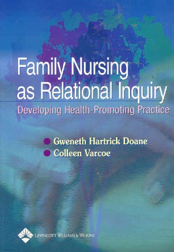Family Nursing as Relational Inquiry Developing Health-Promoting Practice  2005 edition cover