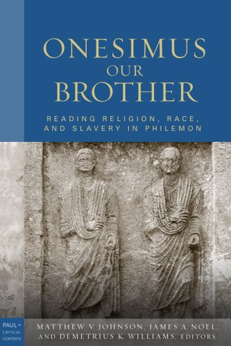 Onesimus Our Brother Reading, Religion, Race, and Slavery in Philemon  2012 edition cover