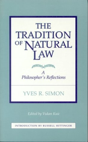 Tradition of Natural Law A Philosopher's Reflections  1999 9780823206414 Front Cover