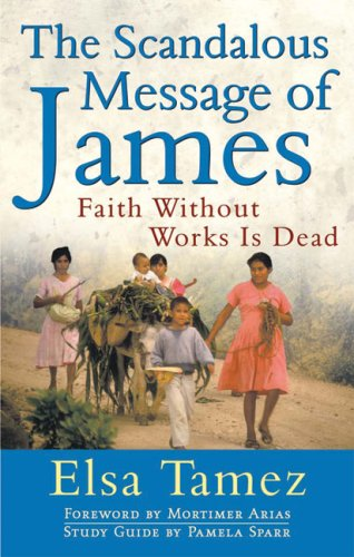 Scandalous Message of James Faith Without Works Is Dead  2002 (Revised) edition cover
