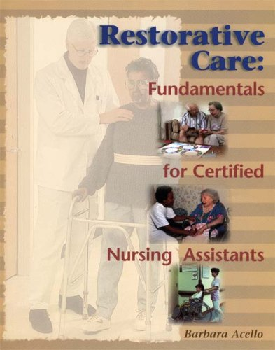 Restorative Care Fundamentals for the Certified Nursing Assistant  2000 edition cover