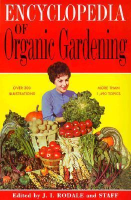 Encyclopedia of Organic Gardening   1999 9780875968414 Front Cover