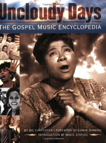 Uncloudy Days The Gospel Music Encyclopedia  2005 9780879308414 Front Cover
