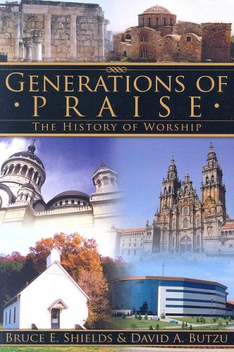 Generations of Praise : The History of Worship 1st 2006 edition cover