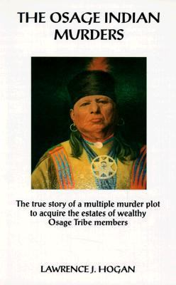 Osage Indian Murders : A True Crime Story N/A 9780965917414 Front Cover