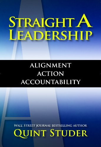 Straight A Leadership Alignment Action Accountability N/A edition cover