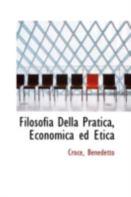 Filosofia Della Pratica, Economica Ed Etic  N/A 9781113151414 Front Cover