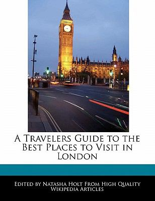 Travelers Guide to the Best Places to Visit in London  N/A 9781113784414 Front Cover