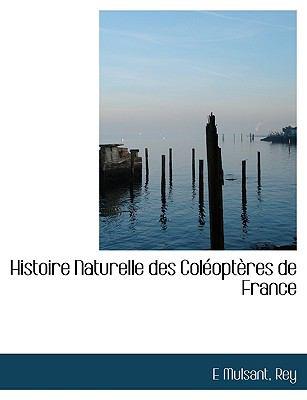Histoire Naturelle des Coléoptères de France N/A 9781115016414 Front Cover