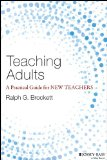 Teaching Adults A Practical Guide for New Teachers  2015 9781118903414 Front Cover