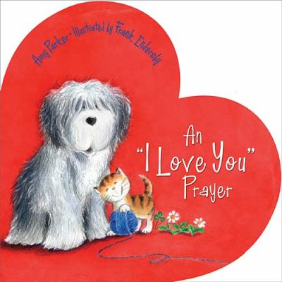 """""""I Love You"""" Prayer   2011 9781400318414 Front Cover"""