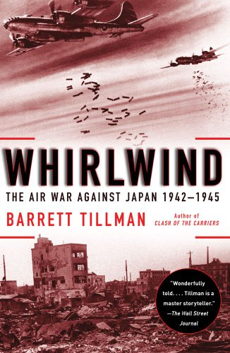 Whirlwind The Air War Against Japan, 1942-1945  2010 edition cover