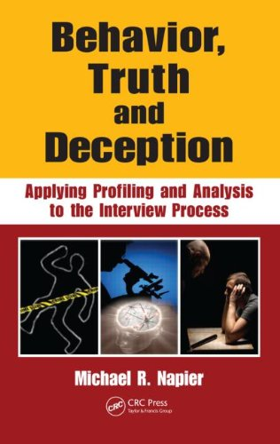 Behavior Truth and Deception Applying Profiling and Analysis to the Interview Process  2010 edition cover