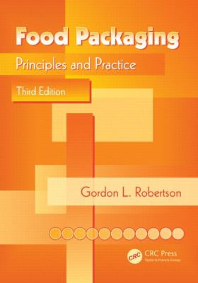 Food Packaging Principles and Practice, Third Edition 3rd 2012 (Revised) edition cover