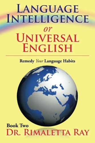 Language Intelligence or Universal English Remedy Your Language Habits Book 2  2013 9781483674414 Front Cover