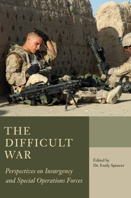 Difficult War Perspectives on Insurgency and Special Operations Forces  2009 9781554884414 Front Cover